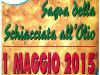 1 MAGGIO 2015 – 8° Sagra della Schiacciata all'Olio
